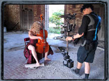 Carl with Steadicam and Canon GL1.  Tabitha Faes with cello